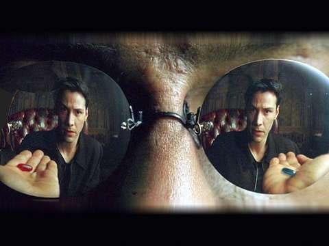 The Matrix: Blue Pill or Red Pill?